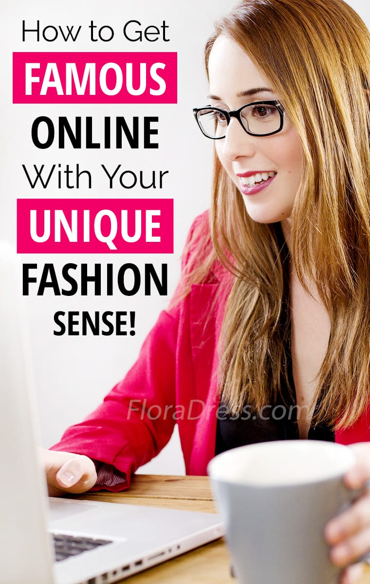 How to get famous online with your unique fashion sense?