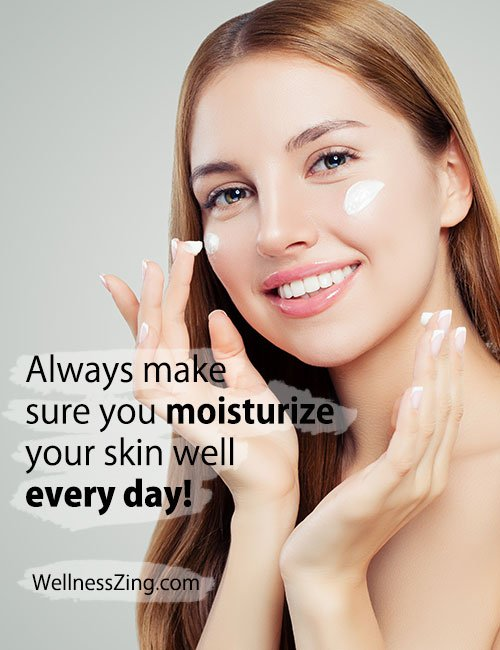 Moisturize Your Skin Well Everyday