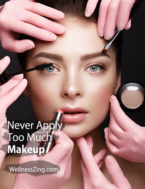 Never Apply Too Much Makeup