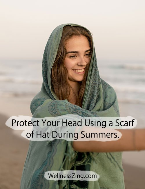 Protect your Head with Scarf of Hat During Summer