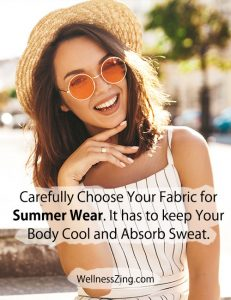 Summer Fabrics Should Be Cool for Your Body