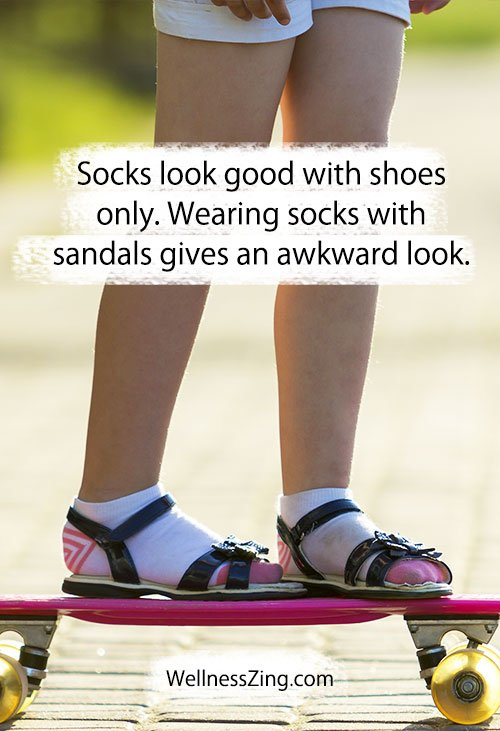 Wear Socks with Shoes Only
