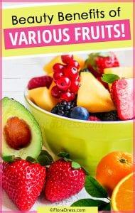 Hidden Beauty Benefits of Various Fruits