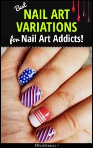 Best Nail Art Variations for Nail Art Addicts