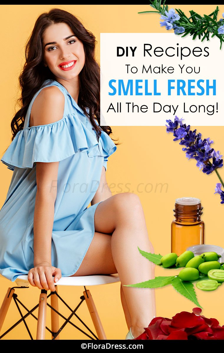 DIY Recipes to Make You Smell Fresh All the Day Long