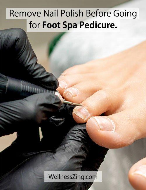 Remove Nail Polish Before Foot Spa Pedicure