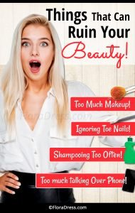 6 Things That Can Ruin Your Beauty!