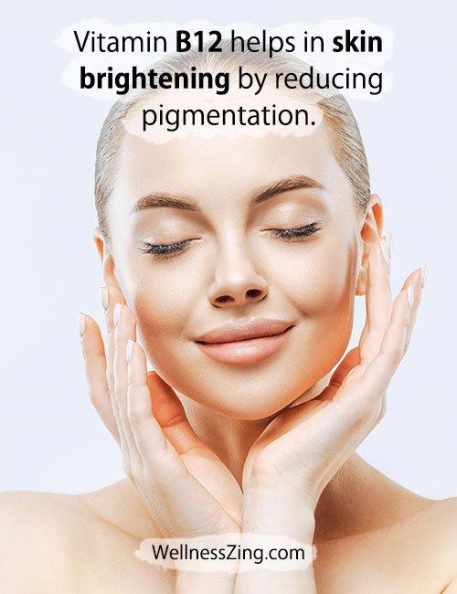 Vitamin B12 helps in Reducing Skin Pigmentation