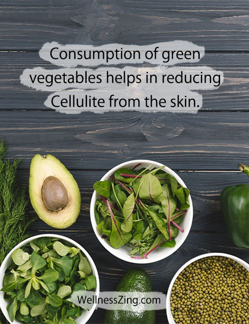 Consume green vegetables to reduce cellulite from skin