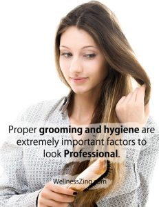 Proper Grooming and Hygiene are Important to look Professional