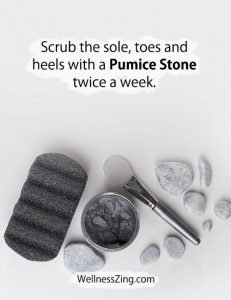 Scrub Your Sole, Toes and Heels with Pumice Stone Twice a Week