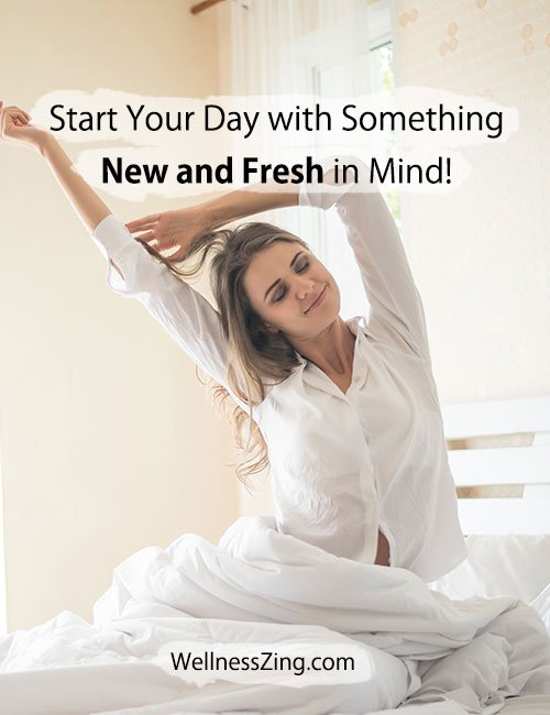 Start a Day with New and Fresh Mind