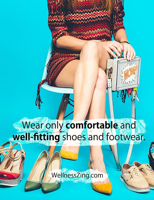 Wear Only Comfortable Shoes and Footwear