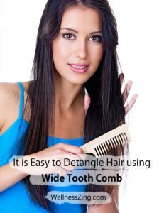 It is Easy to Detangle Hair with Wide Tooth Comb