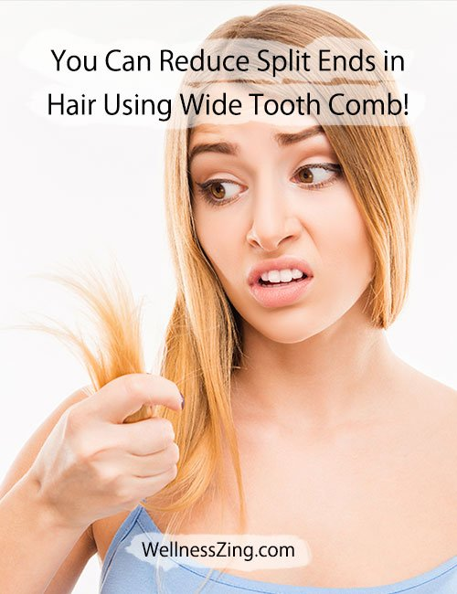 Reduce Split Ends in Hair with Wide Tooth Comb
