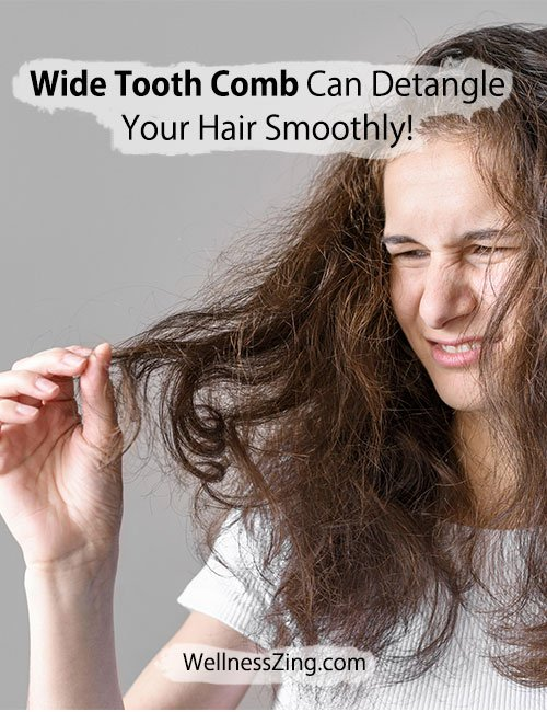 Wide Tooth Comb Helps Detangle You Hair Smoothly