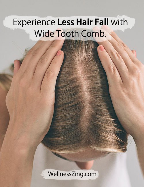 You Will Experience Reduced Hair Fall with Wide Tooth Comb