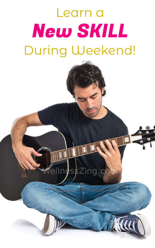 Learn a New Skill During Weekend