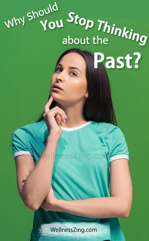 How to Stop Thinking About Your Past?